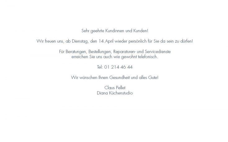 Das Dianaküchenstudio hat ab 14 April wieder für Sie geöffnet!